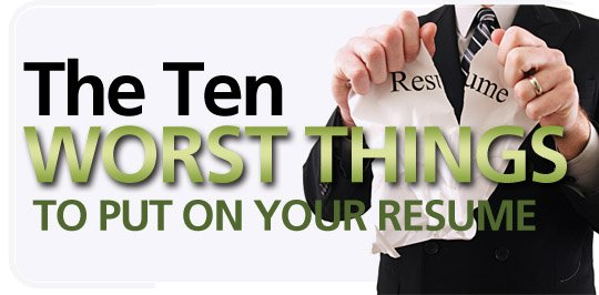 free download ten worst things to put on your resume new way search